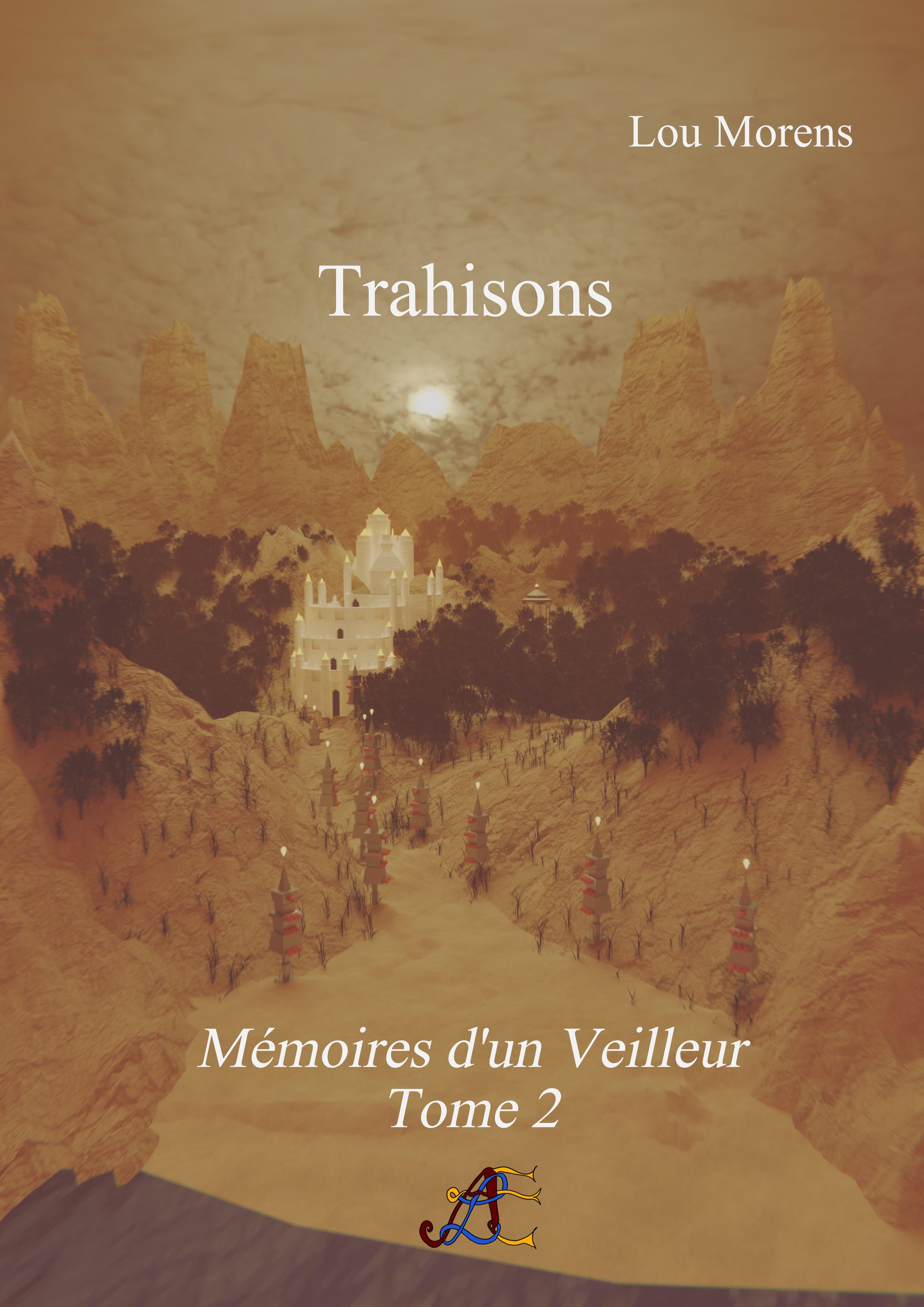 Couverture officielle du Tome des Mémoires d'un Veilleur - Trahisons